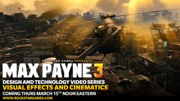 "Coming Tomorrow: ""Visual Effects and Cinematics"" – The Next Video in the Max Payne 3 Design and Technology Series"