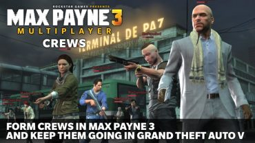 Multiplayer Crews in Max Payne 3 Follow You In GTA V