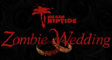 Getting Married Soon? Win A Zombie Wedding In Return For Being Centerpiece To Dead Island Riptide UK Launch