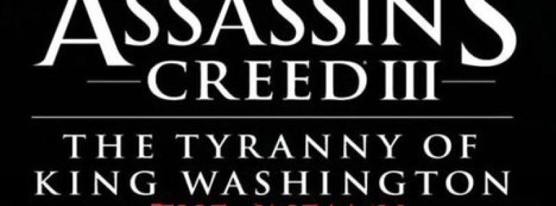 Assassins Creed 3 The Tyranny of King Washington: The Infamy Review