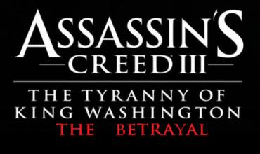 Assassins Creed 3: The Tyranny of King Washington: The Betrayal Review