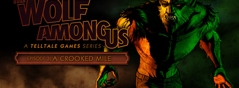 The Wolf Among Us: Episode 3 'A Crooked Mile' Review