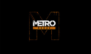 Metro Redux Launch Trailer – Just Outstanding