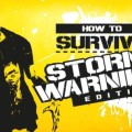 How to Survive: Storm Warning Edition Review