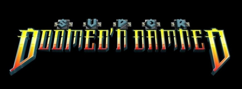 The Super Doomed'n Damned are coming