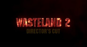 Wasteland 2 gets a Director's Cut
