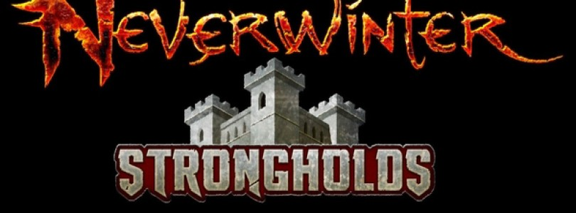 Batter down Neverwinter's Strongholds soon