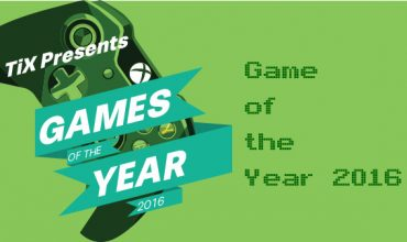 The 12 Days of TiXmas – Game of the Year 2016