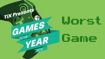 The 12 Days of TiXmas – Worst Game of the Year